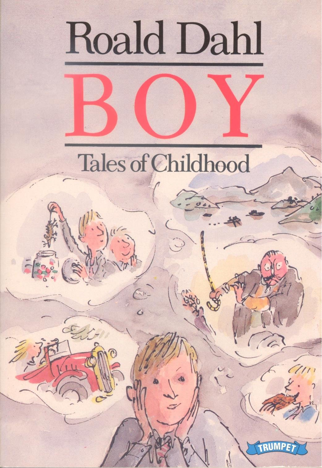 roald dahl s boy tales of childhood Free download or read online boy: tales of childhood pdf (epub) book the first edition of this novel was published in 1984, and was written by roald dahl.