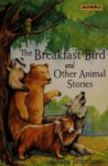The Breakfast Bird and Other Stories