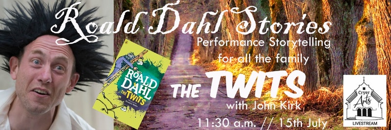 Roald Dahl Stories - 'The Twits' with John Kirk