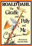 The Giraffe and the Pelly and Me cover
